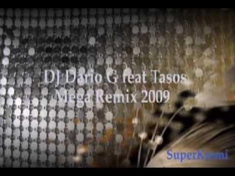 DJ Dario G feat Tasos Mega Remix 2009