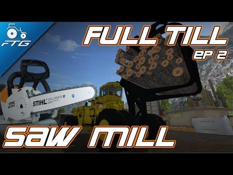 FULL TILL SAW MILL | FTG Contracting INC | Farming Simulator 17 | Episode 2