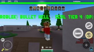 Roblox} Bullet Hell - Tier 4 Seal (OP)