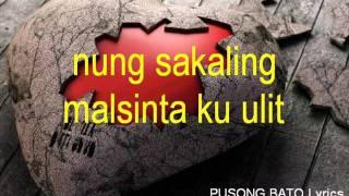 PUSONG BATO Lyrics (Mix Kapampangan)