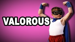 Learn English Words: VALOROUS - Meaning, Improve Your Vocabulary with Pictures and Examples