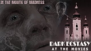 DARK ECSTASY AT THE MOVIES: In the Mouth of Madness (A BRIEF ANALYSIS)