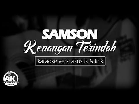 Samson -  kenangan terindah karaoke (karaoke acoustic version)
