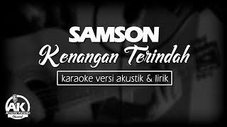 Samson kenangan terindah karaoke karaoke acoustic version