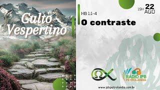 O contraste. | Hebreus 1:1-4 | Daniel Câmara | PIPCP