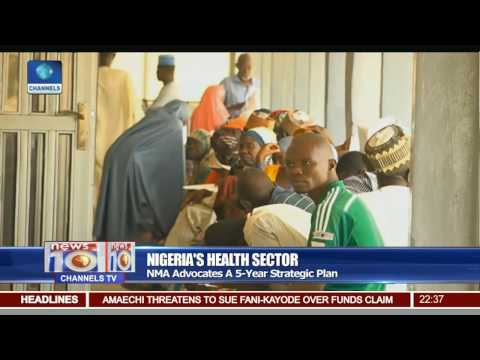 Nigeria's Health Sector: NMA Advocates A 5-Year Strategic Plan