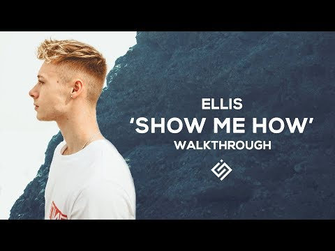 How I Made 'SHOW ME HOW' | Ellis