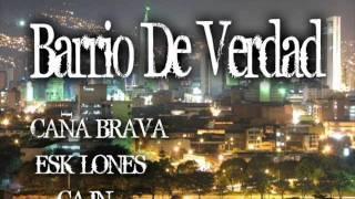 BARRIO DE VERDAD - El Tito & Tatan Caña Brava, El Tonny De Ca.in, Radio MC esk-lones.