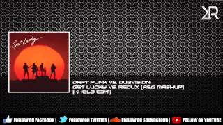 Daft Punk & DubVision - Get Lucky vs. Redux (A&G Mashup) [Khold Edit]