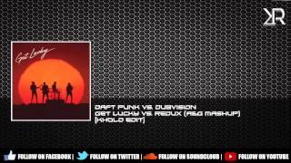 Daft Punk & DubVision - Get Lucky vs. Redux (A&G Mashup) [Khold Edit]