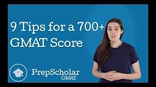 9 Tips for a 700+ GMAT Score