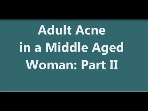 Adult Acne in a Middle Aged Woman:  Part II