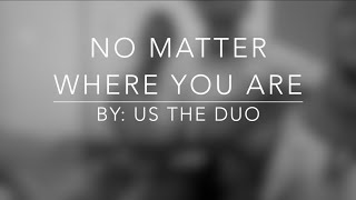 No Matter Where You Are - Us The Duo | Cover by: Kanya, Karel, Azzah, & Dante