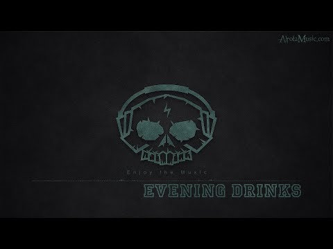 Evening Drinks By Positronic - [Electro, House Music]