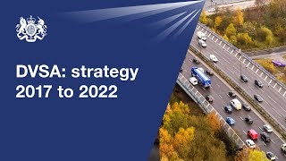 Helping you stay safe on Britain's roads: DVSA's strategy for 2017 to 2022