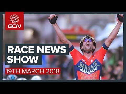 The Cycling Race News Show: Milan Sanremo, Trofeo Alfredo Binda And Tirreno Adriatico