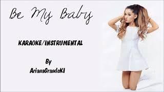 Ariana Grande - Be My Baby (Instrumental with lyrics on screen)
