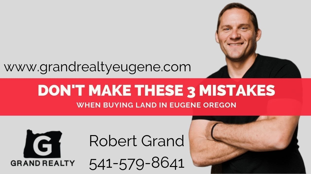 Don't Make These 3 Mistakes When Buying Land In Eugene Oregon