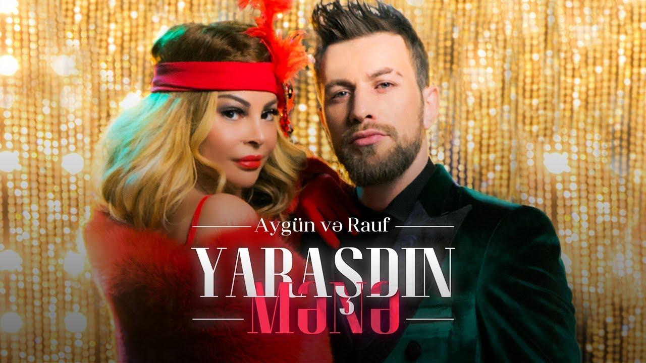 AYGÜN & RAUF - Yaraşdın Mənə