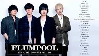 Flumpool Best Songs - フランプール の人気曲 公式 ♪ ヒットメドレーフ...
