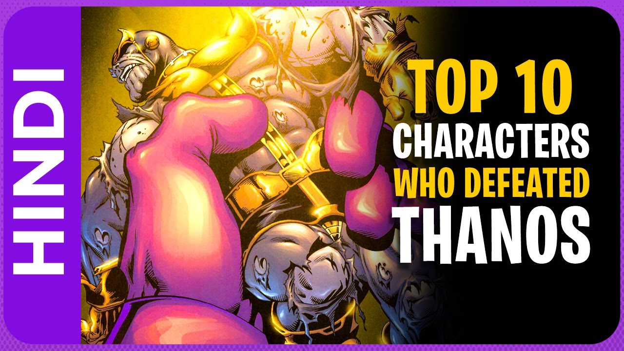 Top 10 Heroes, Villains and Characters who have defeated Thanos In Hindi | Avengers vs Thanos
