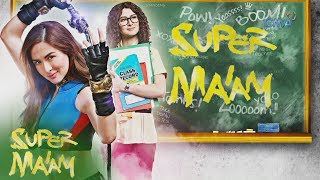 Super Ma'am: Teacher by day, Tamawo slayer by night