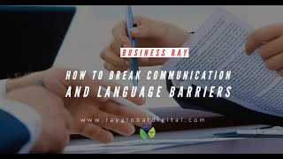 How To Break Communication and Language Barriers  // Priyanka Banerjee | Business Ray S1- E2