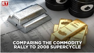 Comparing the commodity rally to the 2008 supercycle