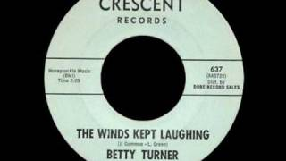 Betty Turner And The Chevelles - The Winds Kept Laughing