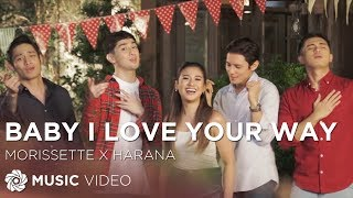 Morissette and Harana - Baby I Love Your Way The Third Party