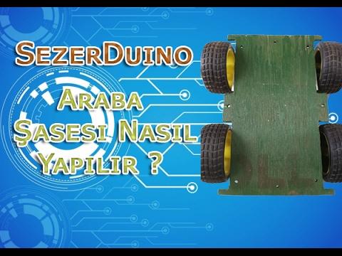 SezerDuino Ultra Araba Şasesi Nasıl Yapılır ? | Kendin Yap #DIY
