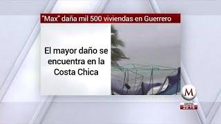 'Max' daña mil 500 viviendas en Guerrero