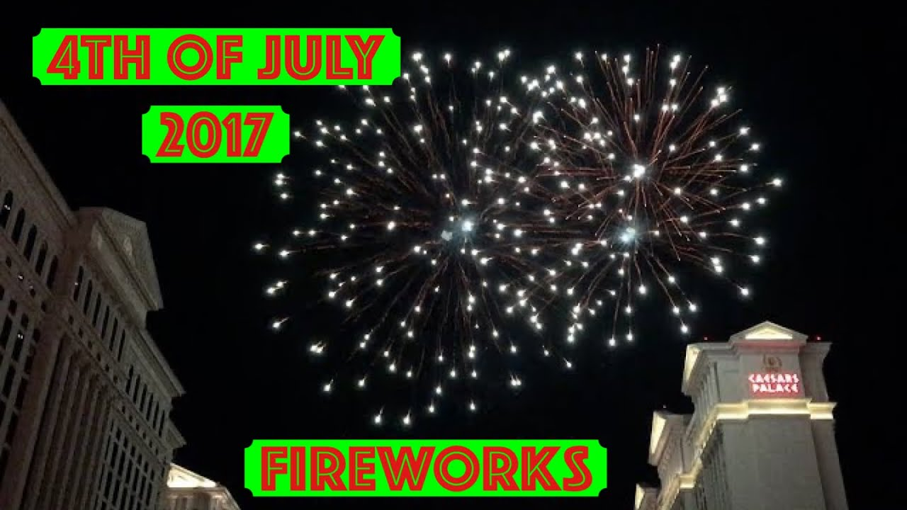 4th of July Fireworks Caesars Palace Las Vegas 2017 Full ...  4th
