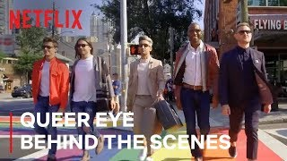 Queer Eye Hosts Take You Behind Scenes | Netflix
