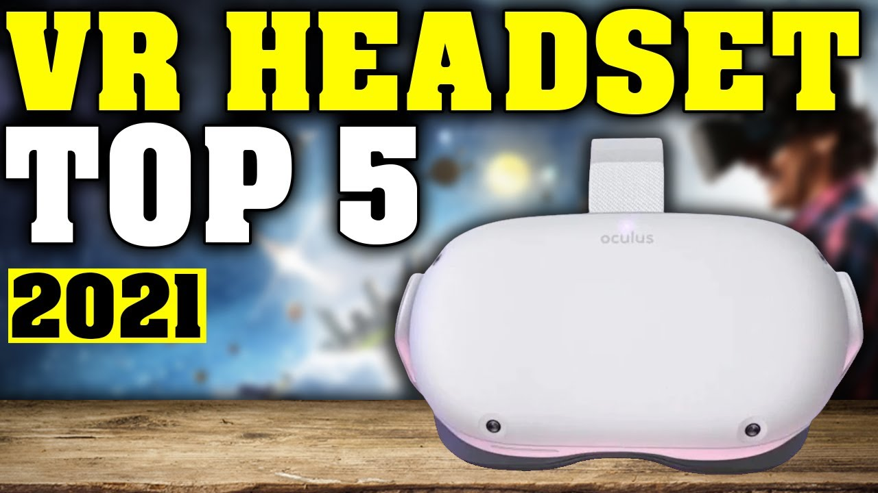 Top 5: Best VR Headset 2021