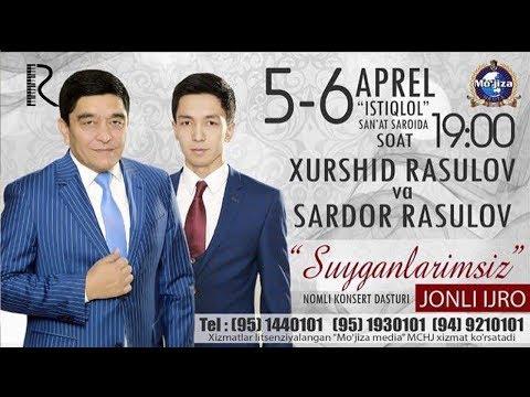 Xurshid Rasulov va Sardor Rasulov - Suyganlarimsiz nomli konsert dasturi 2017 #UydaQoling