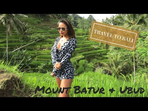 What to do in Bali, Episode 2: Mount Batur & Ubud
