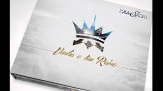 Davi Sacer Venha o Teu Reino Nova Musica