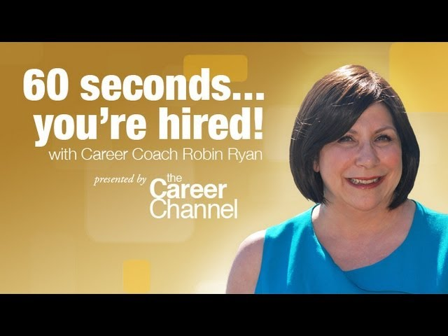 60 Seconds and Youre Hired! with Robin Ryan -- Career Boost Camp 2013