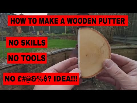 How To Make A Wooden Putter By A Complete Numpty.