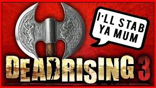 TALKING BATTLEAXE?! | Dead Rising 3