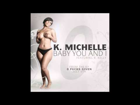 K. Michelle feat. R. Kelly - Baby You and I (NEW) (with Download Link)