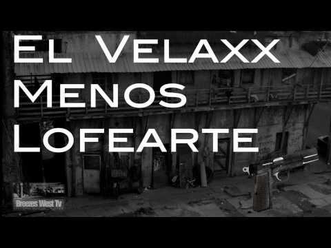El Velaxx - Menos Lofearte