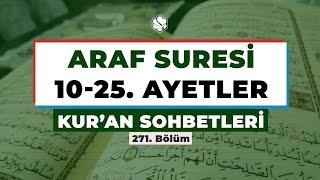 Kur'an Sohbetleri | ARAF SURESİ 10-25. AYETLER