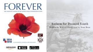 Forever: Anthem for Doomed Youth (Sean Bean) - Wilfred Owen