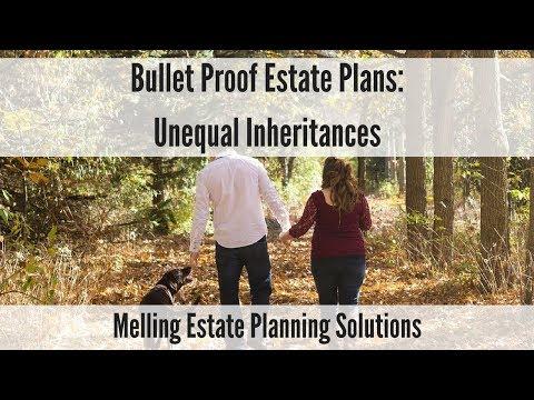 Bullet Proof Estate Plans: Unequal Inheritances