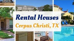 Rental Houses - Corpus Christi, TX