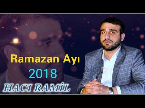 HACİ RAMİL - RAMAZAN AYİ 2018 (YENİ MOİZE)