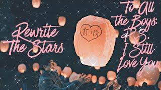 Rewrite The Stars | Lara Jean & Peter K [+ To All the Boys: P.S. I Still Love You]