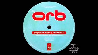 The Orb - Perpetual Dawn (Ultrabass 2) [Andrew Weatherall Remix]